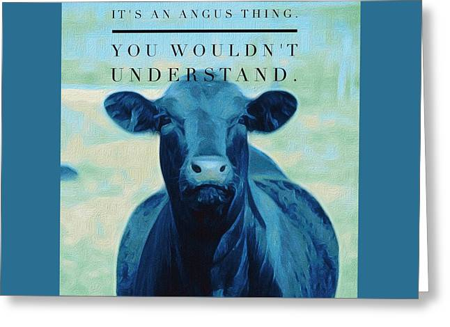 It's An Angus Thing Greeting Card by Michele Carter
