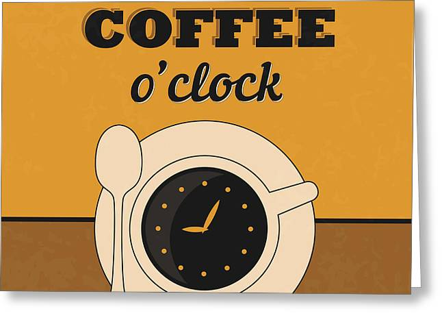 It's Coffee O'clock Greeting Card by Naxart Studio