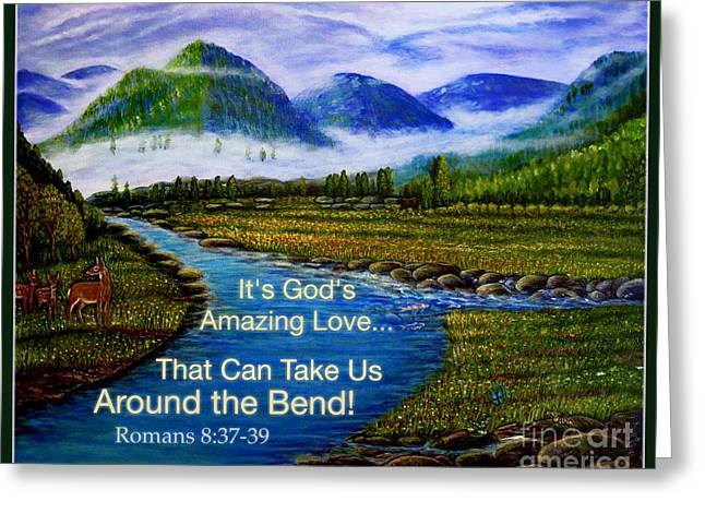 It's God's Amazing Love That Can Take Us Around The Bend Greeting Card by Kimberlee Baxter
