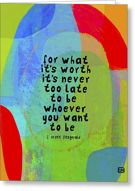It's Never Too Late Greeting Card by Lisa Weedn