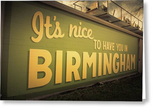 It's Nice To Have You In Birmingham Sign Greeting Card
