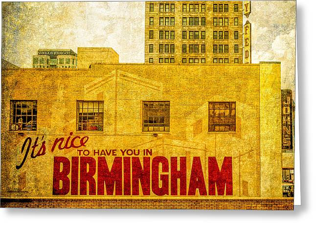 It's Nice To Have You In  To Birmingham Greeting Card by Phillip Burrow