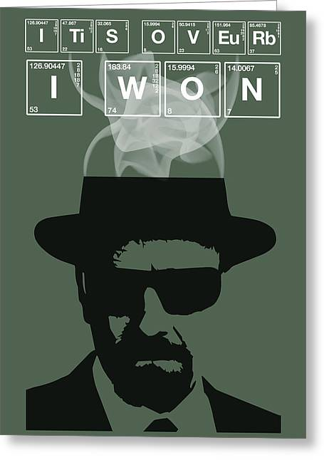 It's Over I Won - Breaking Bad Poster Walter White Quote Greeting Card