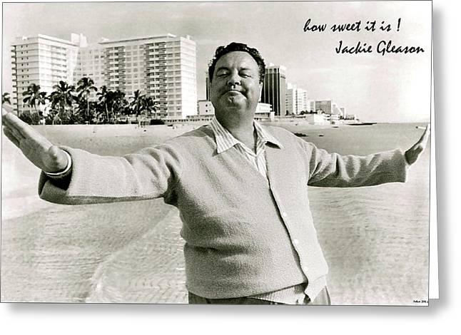 Jackie Gleason, How Sweet It Is, Miami Beach, Fl Greeting Card