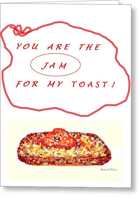 Greeting Card featuring the drawing Jam For My Toast by Denise Fulmer