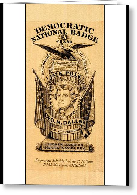 Greeting Card featuring the drawing James K Polk And George M Dallas 1840s Texas Democratic Party Silk Ribbon by Peter Gumaer Ogden
