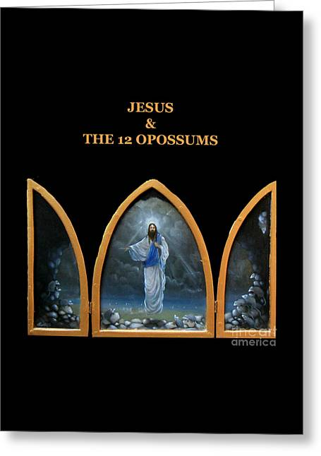 Jesus And The 12 Opossums Greeting Card by Larry Preston