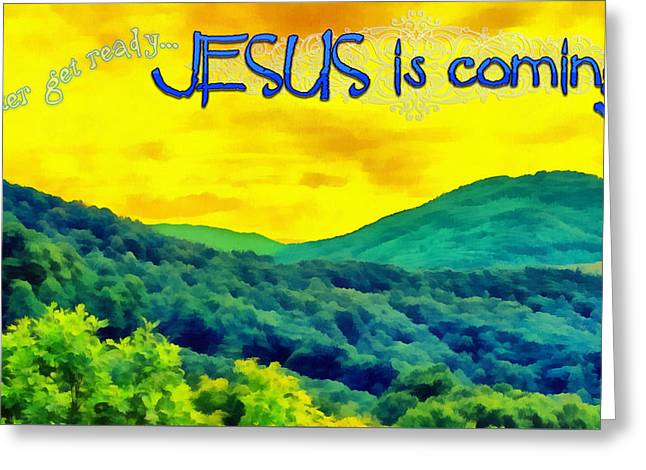 Jesus Is Coming Greeting Card by Michelle Greene Wheeler