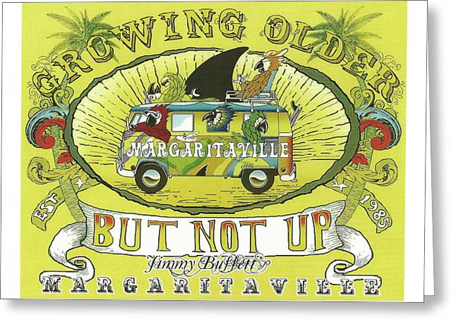 Jimmy Buffett Growing Old Not Up Greeting Card by Gracie Jane