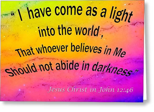 John 12-46 Bible Verse 005 Greeting Card