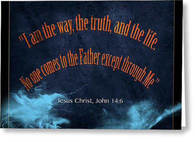 John 14 6 Bible Verse 004 Greeting Card by M K  Miller