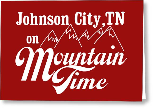 Johnson City Tn On Mountain Time Greeting Card