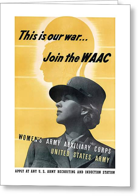Join The Waac Greeting Card by War Is Hell Store