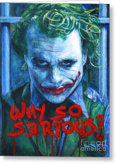 Joker - Why So Serioius? Greeting Card by Bill Pruitt