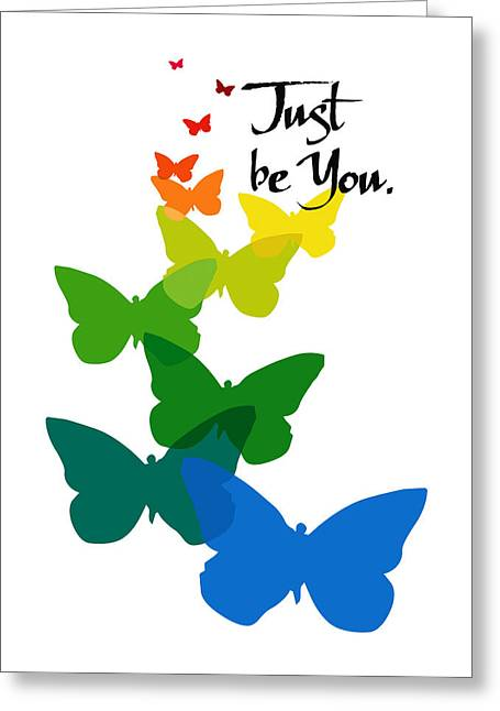 Just Be You Greeting Card by Tonya Doughty