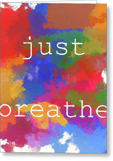 Just Breathe Greeting Card by Dan Sproul