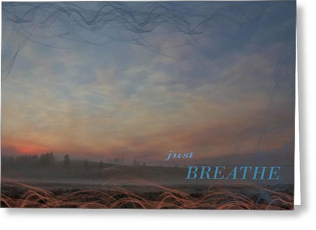 Just Breathe Greeting Card by Nadine Berg