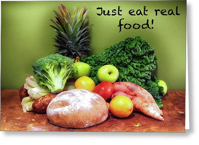 Just Eat Real Food Greeting Card