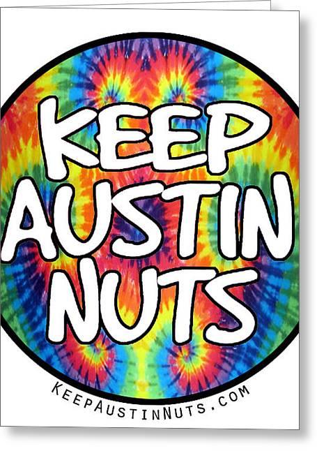 Keep Austin Nuts Greeting Card