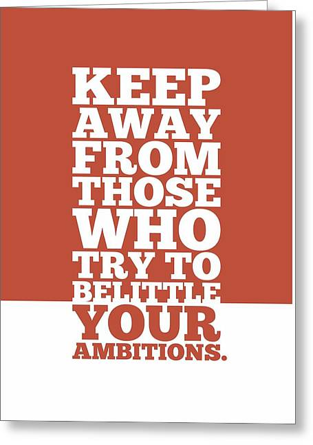 Keep Away From Those Who Try To Belittle Your Ambitions Gym Motivational Quotes Poster Greeting Card by Lab No 4