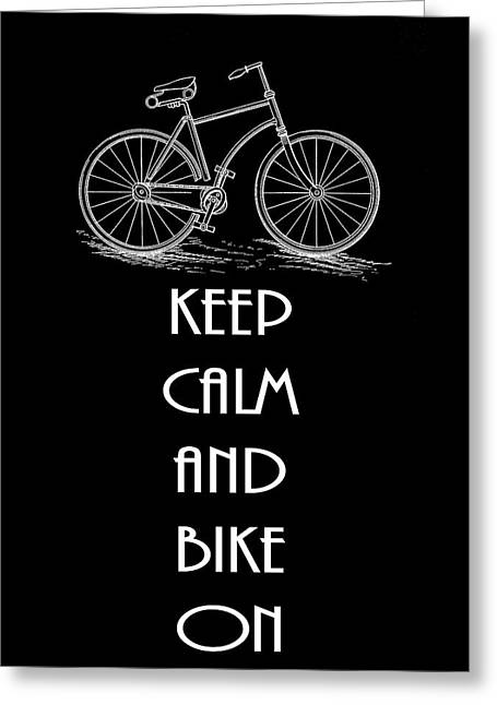 Keep Calm And Bike On Greeting Card by Dan Sproul