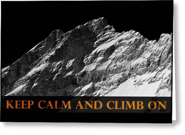Keep Calm And Climb On Greeting Card by Frank Tschakert