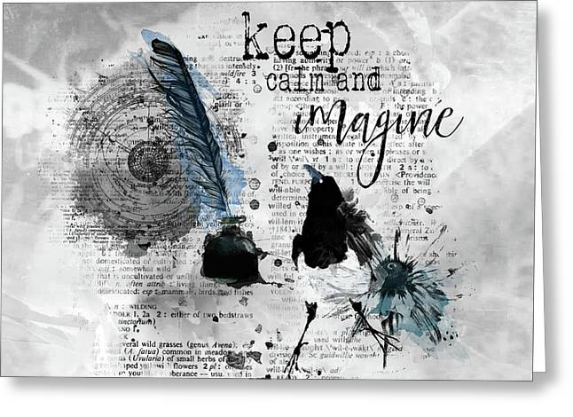 Keep Calm And Imagine Greeting Card