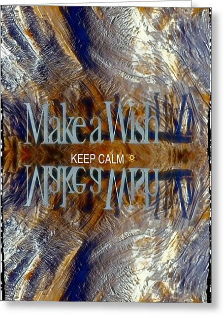 Keep Calm And Make A Wish Greeting Card