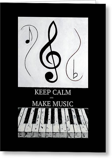 Keep Calm And Make Music - Black Notes Greeting Card