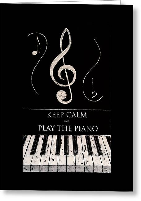 Keep Calm And Play The Piano Greeting Card