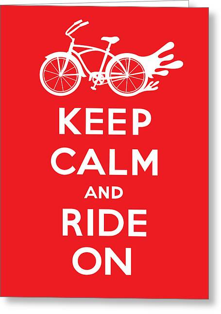 Keep Calm And Ride On Cruiser - Red Greeting Card by Andi Bird