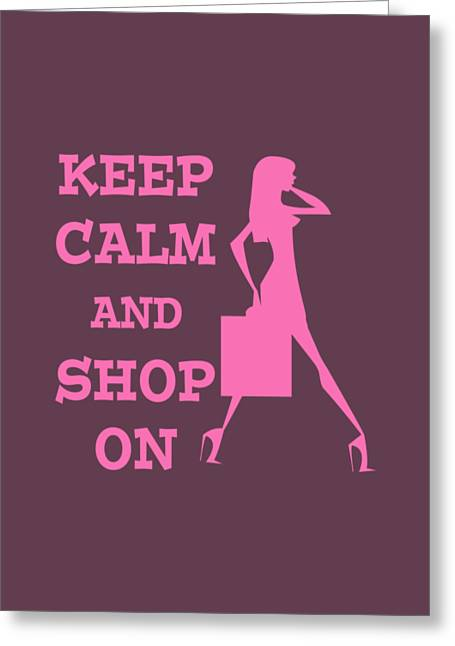 Keep Calm And Shop On Greeting Card
