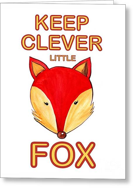 Keep Clever Little Fox Greeting Card by Sweeping Girl