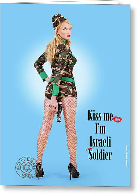 Kiss Me Im Israeli Soldier Greeting Card by Pin Up  TLV