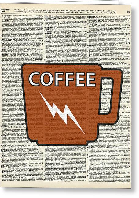 Kitchen Art - Power Coffee Greeting Card by Jacob Kuch