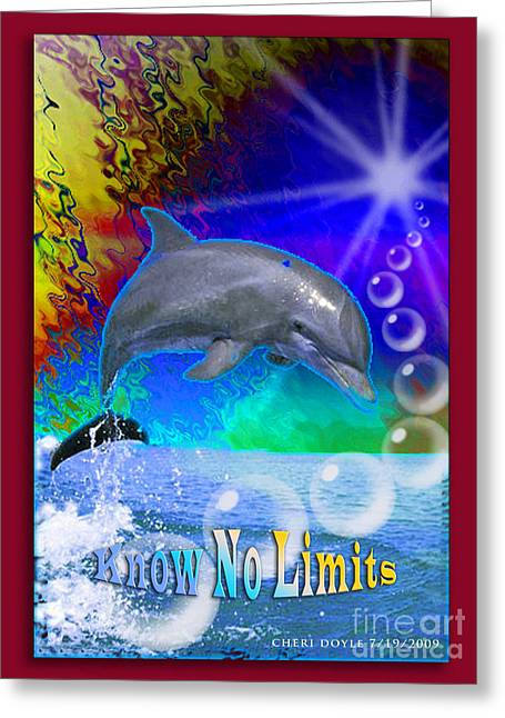 Know No Limits Greeting Card by Cheri Doyle