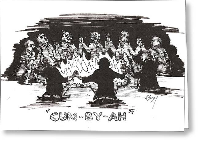 Greeting Card featuring the drawing Kumbaya by R  Allen Swezey