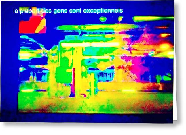 La Plupart Des Gens Sont Exceptionnels Most People Are Exceptional Greeting Card