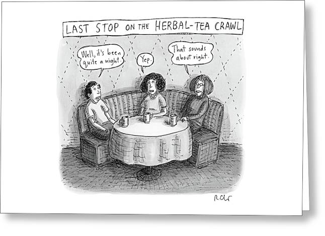 Last Stop On The Herbal Tea Crawl Greeting Card