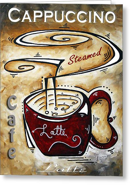Latte By Madart Greeting Card by Megan Duncanson