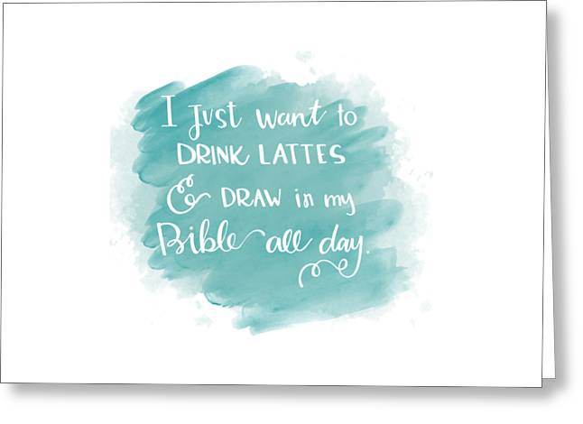 Lattes And Draw Greeting Card by Nancy Ingersoll