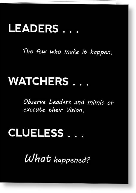 Leaders, Watchers, And Clueless . . . Greeting Card by Daniel Hagerman