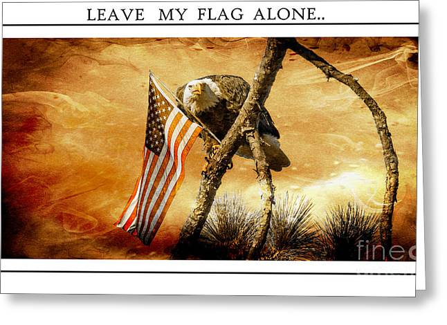 Leave My Flag Alone Greeting Card