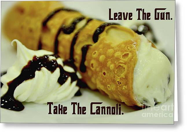 Leave The Gun Take The Cannoli Greeting Card