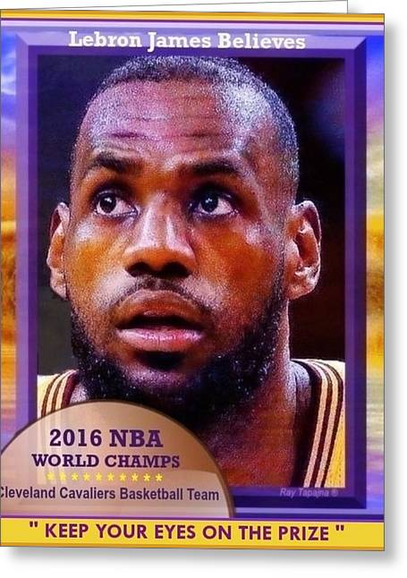 Lebron James Believes Greeting Card by Ray Tapajna