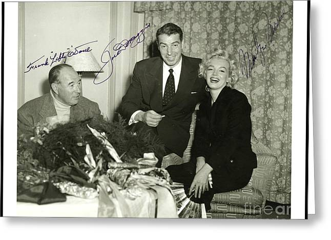 Greeting Card featuring the photograph Lefty O Doul Joe Dimaggio And Marilyn Monroe Circa 1955 by Peter Gumaer Ogden