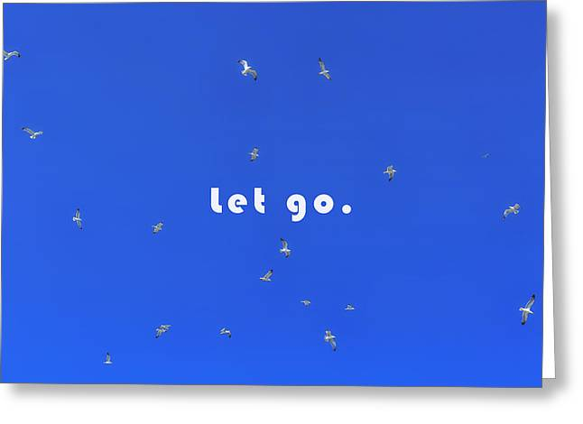 Let Go Greeting Card by Joana Kruse