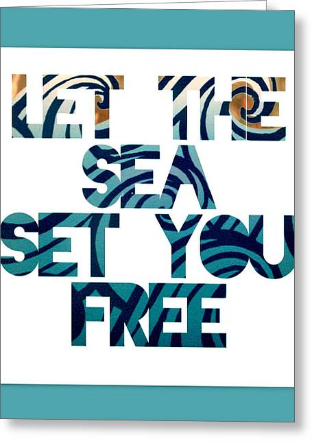 Let The Sea Set You Free Greeting Card by Brandi Fitzgerald