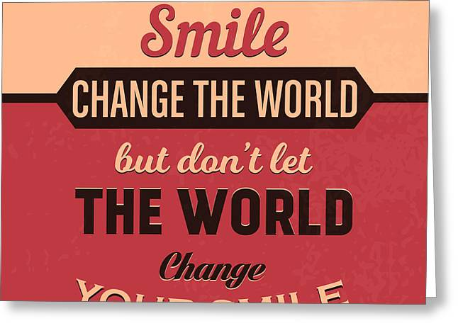 Let Your Smile Change The World Greeting Card by Naxart Studio