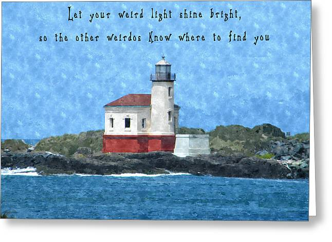 Let Your Weird Light Shine Bright Greeting Card